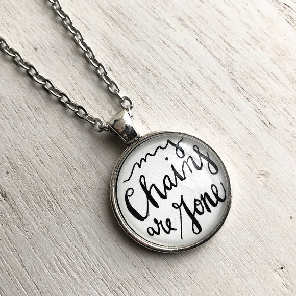 My Chains Are Gone Inspirational Song Quote Necklace, Hand Calligraphy Phrase