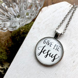 Give Me Jesus Hand Lettered Calligraphy Pendant, Christian Inspirational jewelry, Silver and Glass Pendant Necklace