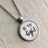 Be the Light Quote Inspirational Christian Word Pendant Necklace