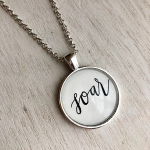Soar Inspirational Hand Lettered Calligraphy Pendant Necklace in Silver