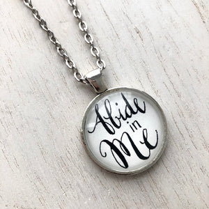 Abide in Me, hand calligraphy lettered pendant on silver chain