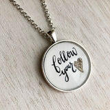 Follow Your Heart calligraphy hand lettered silver necklace, inspirational word quote necklace