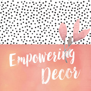 Empowering Decor