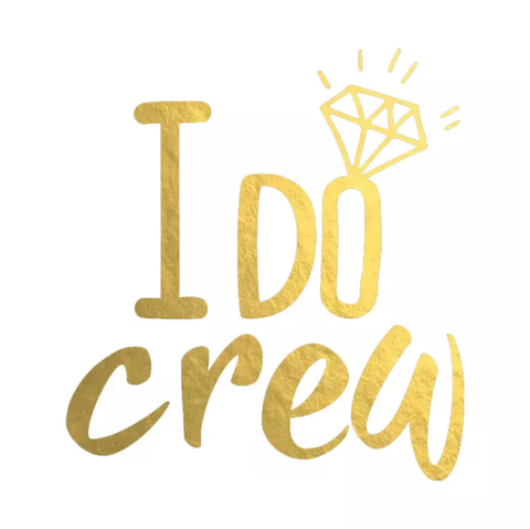 I Do Crew Temporary Tattoo - Gold