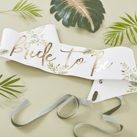 Bride To Be Sash - Botanical Hen - The Pretty Prop Shop Parties, Auckland New Zealand