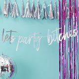 Let's Party Bitches Bunting - Iridescent - The Pretty Prop Shop Parties, Auckland New Zealand