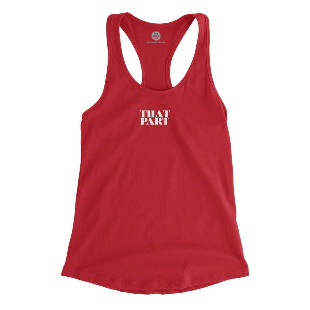 That Part Racerback Tank