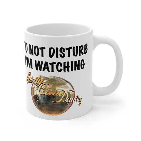 Do Not Disturb Strictly Mug 11oz