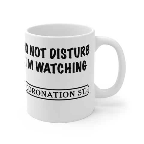 Do Not Disturb Coronation Street Mug 11oz