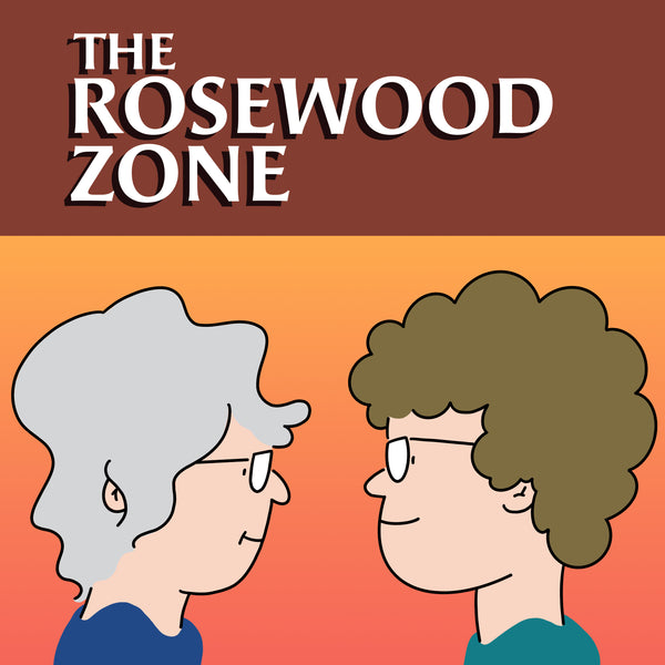 The Rosewood Zone: Podcast