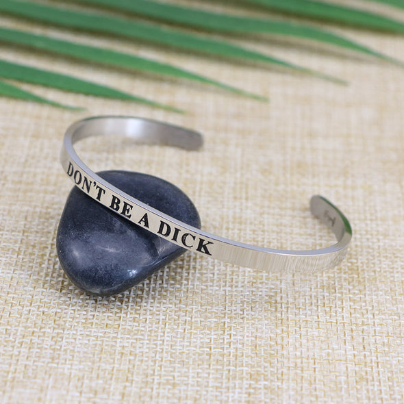 Don't Be A Dick Mantra Bangle
