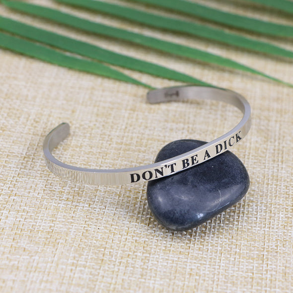 Don't Be A Dick Mantra Bracelets