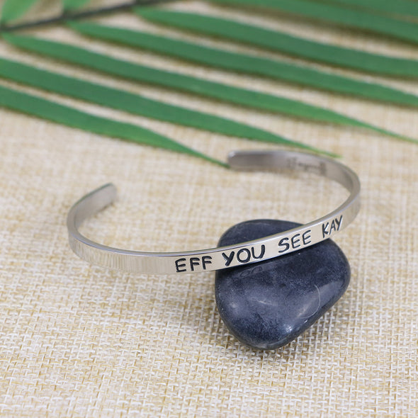 Eff You See Kay Mantra Bangle
