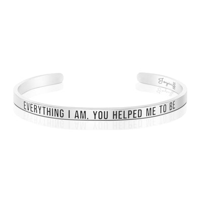 Everything I Am You Helped Me To Be Bracelets
