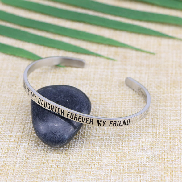 Always My Daughter Forever My Friend Mantra Bangle