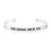 Have Courage and be Kind Mantra Bracelet