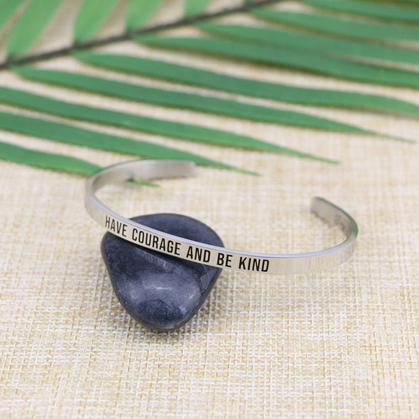 Have Courage and be Kind Mantra Cuff