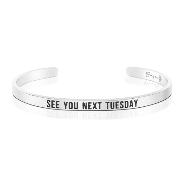 See You Next Tuesday Mantra Bracelet