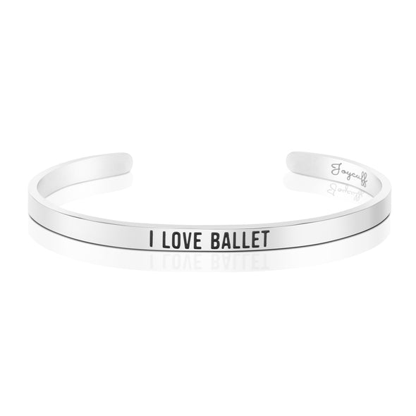 I Love Ballet Mantra Bracelet Gift for Dancer Personalized Engraved Cuff Bangle
