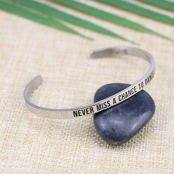 Never Miss A Chance To Dance Mantra Bangle