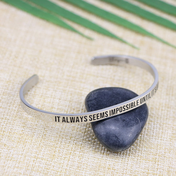It Always Seems Impossible Until Its Done Mantra Bangle