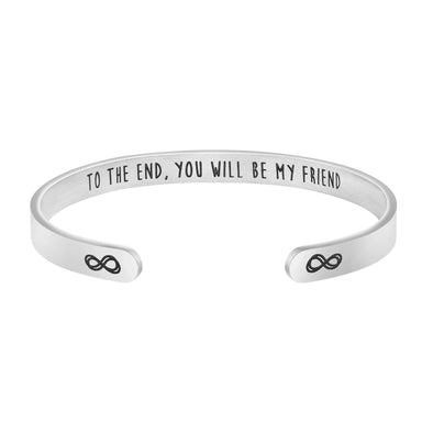 To The End You Will Be My Friend | Inspirational Gifts for Women Hidden Message Cuff Bracelet