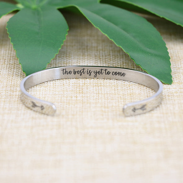 The Best is Yet to Come Hidden Message Cuff Bracelet