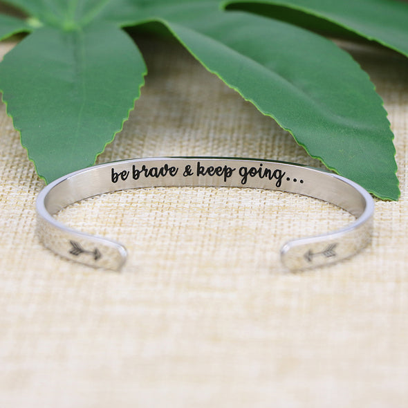 Be Brave and Keep Going Hidden Message Mantra Cuff Bracelet