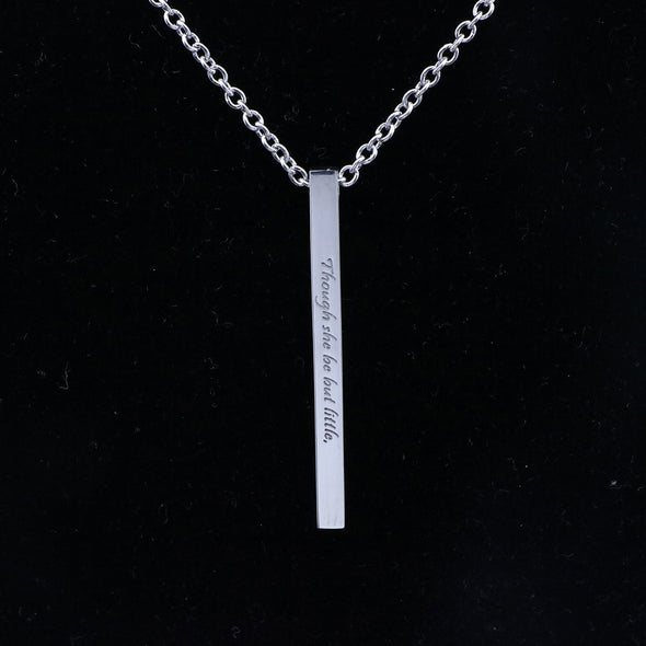 Though She Be But Little She is Fierce Inspirational Bar Necklace