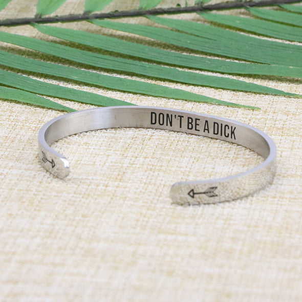 Don't Be A Dick Humor cuff