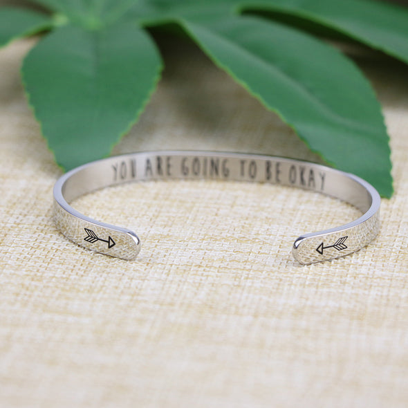 You are Going To Be Okay Friend Encouragement Cuff