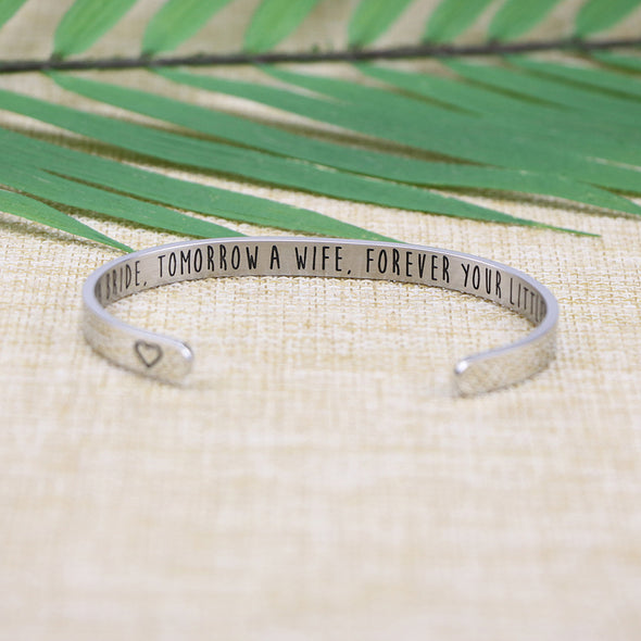 Mom Today A Bride Tomorrow A Wife Forever Your Little Girl Bracelets
