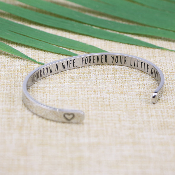 Mom Today A Bride Tomorrow A Wife Forever Your Little Girl  Cuff