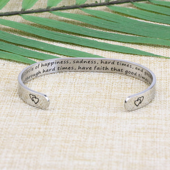 Life is a Circle of Happiness Sadness Hard time quote Cuff