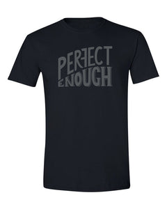 Perfect Enough T Shirt Black
