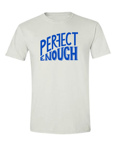 Perfect Enough T Shirt White