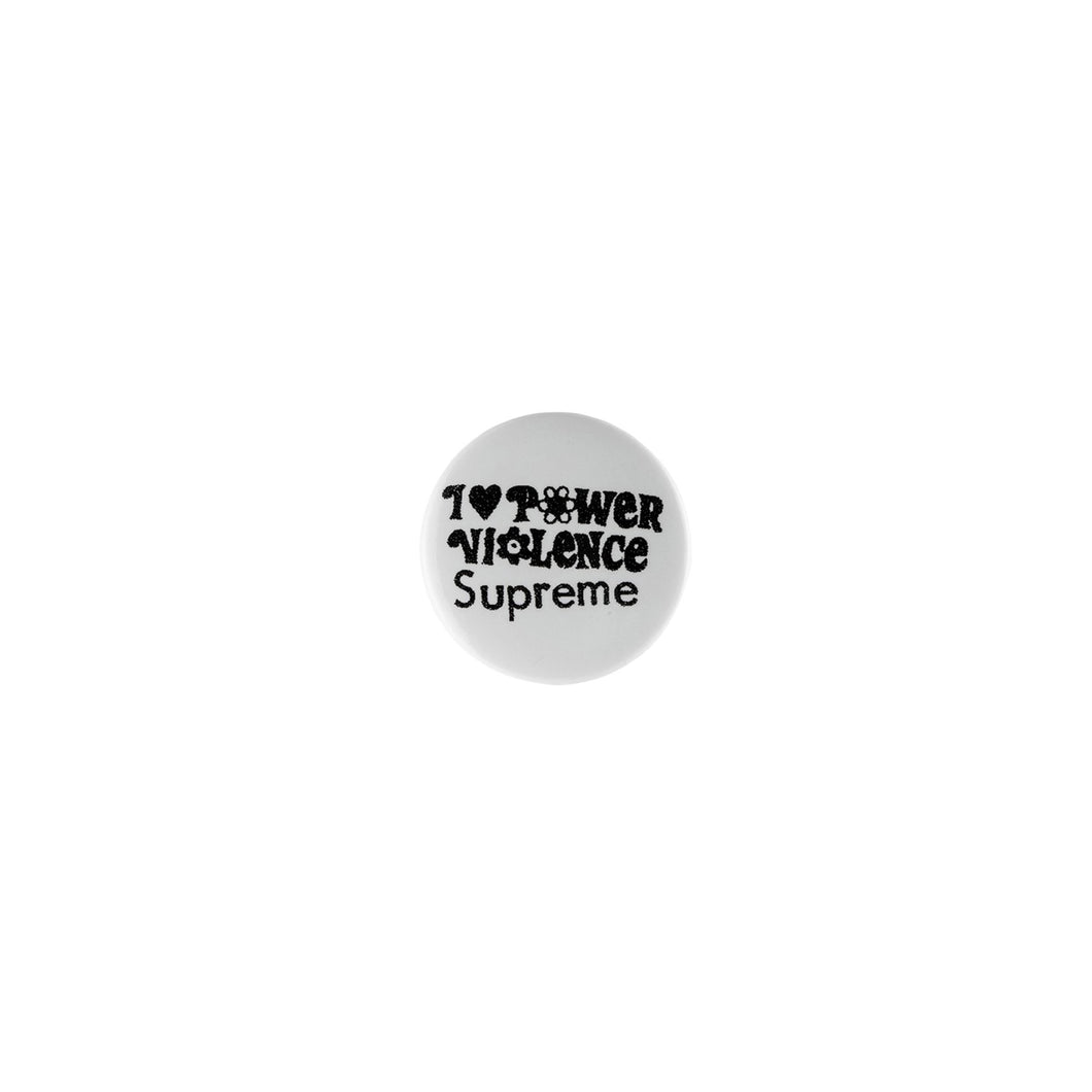 I Love Power Violence Supreme Button -White, Accessories- dollarflexclub