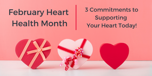 3 Commitments to Supporting Your Heart Today ❣️