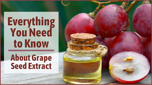 Everything You Need to Know About Grape Seed Extract 🍇