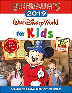 Birnbaum's 2019 Walt Disney World for Kids (Birnbaum Guides) Paperback – September 18, 2018