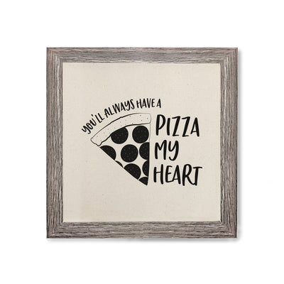 You'll Always Have a Pizza My Heart Canvas Kitchen WALL ART