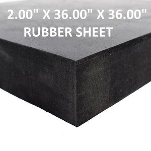 "2.00"" X 36.00"" X 36.00"" RUBBER SHEET"