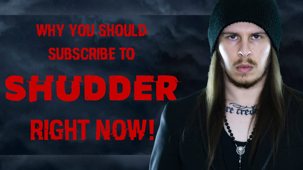 Why Now Is The Right Time To Subscribe To Shudder!