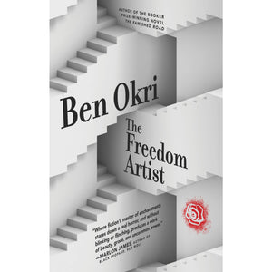 The Freedom Artist by Ben Okri, Paperback