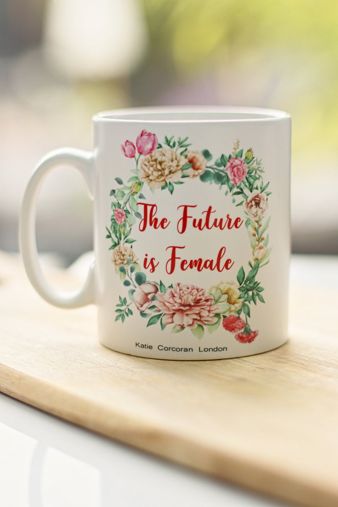 The future is female mug - Feminist mug - feminist gift - quote mug - feminism mug - work mug - mug gift for a friend - Katie Corcoran