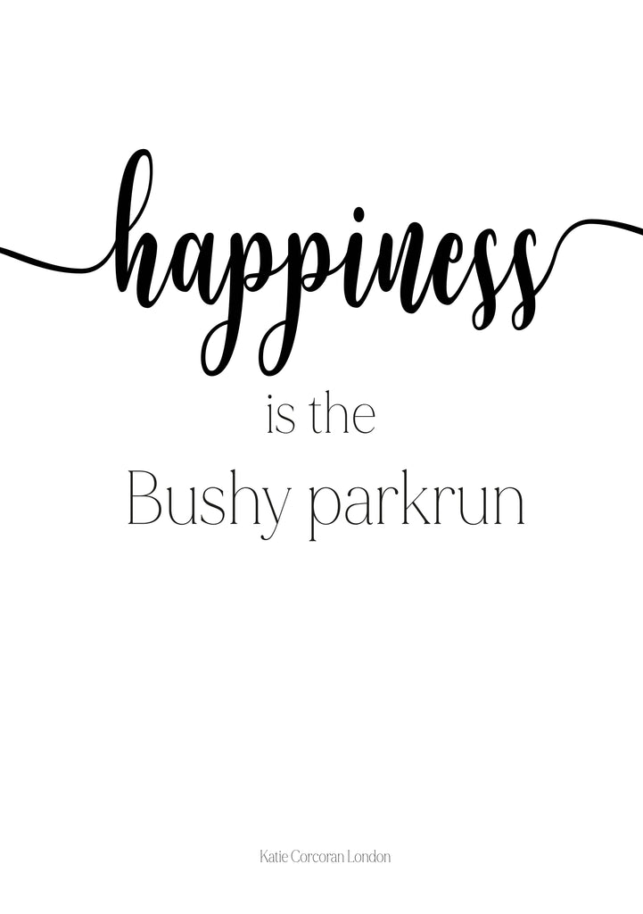 Happiness is the Bushy Parkrun typography print