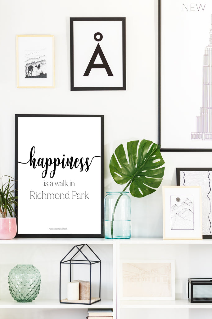 Happiness is a walk in Richmond Park typography print