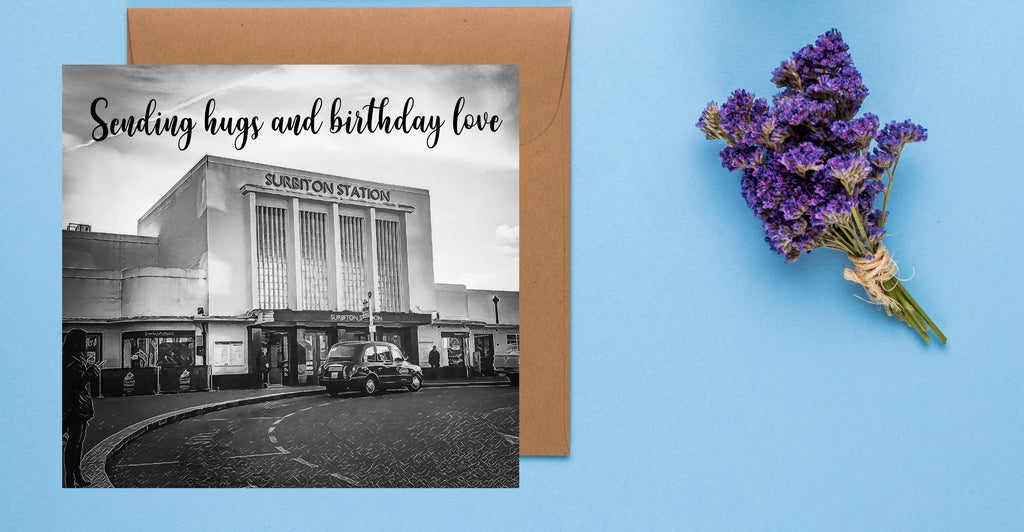 Surbiton Station Sending Hugs and Birthday Love Card - Free Delivery