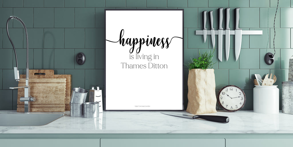 Happiness is living in Thames Ditton typography print