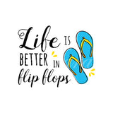 LIFE IS BETTER IN FLIP FLOPS WSL